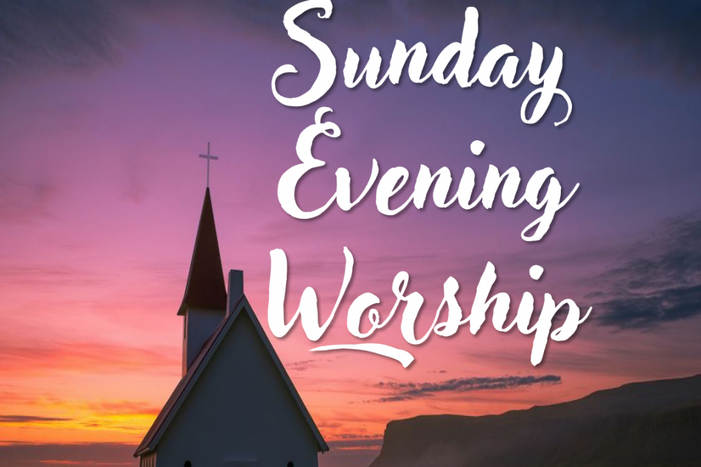 Sunday Evening Service – June 23, 2019
