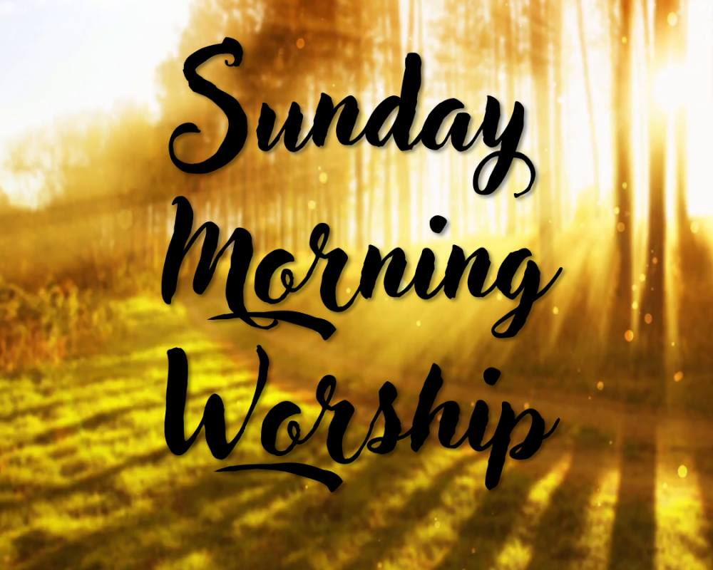 Sunday Morning Service – June 16, 2019