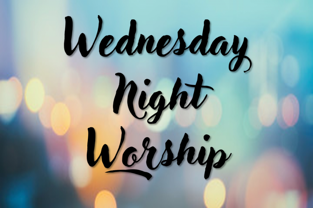 Wednesday Night Service – June 12, 2019